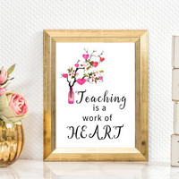 Teaching Is A Work of Heart, PRINTABLE, inspirational quote, teacher, wall art, wall decor, office, education, gift idea, INSTANT DOWNLOAD