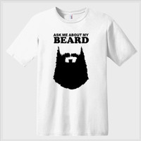 Ask Me About My Beard T-shirt | Graphic Tees | Mens Beards | Novelty Tees | Unisex T-shirts | No Shave T-shirts