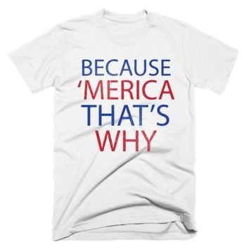 Because 'Merica That's Why