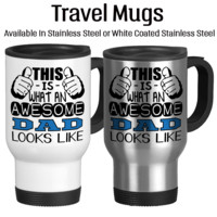 This Is What An Awesome Dad Looks Like, Father's Day Gift, Gift For Dad, Travel Mug, 14oz, White, Stainless, Typography, Insulated