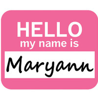 Maryann Hello My Name Is Mouse Pad