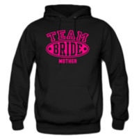 TEAM BRIDE MOTHER HOODIE