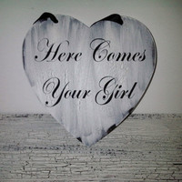 """Wedding Signs """"Here Comes Your Girl"""" - 1 READY TO SHIP - Heart shaped shabby vintage style"""