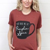 You had me at Pumpkin Spice S/L Tee {Rust}