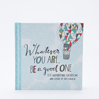 Whatever You Are, Be a Good One Book - Urban Outfitters