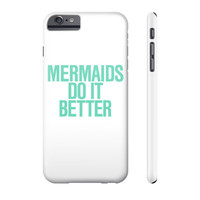 Mermaids do it Better Turquoise Teal Typography Phone Case
