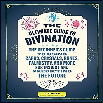 The Ultimate Guide to Divination:The Beginner's Guide to Using Cards,Crystals, Runes,Palm