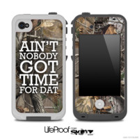 Aint Nobody Got Time For Dat Camo Skin for the iPhone 5 or 4/4s LifeProof Case