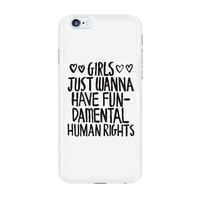 Girls Just Wanna Have Fundamental Human Rights -- Phone Case