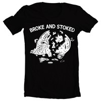 BROKE AND STOKED - PIGGY BANK