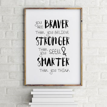 Inspirational art, home decor kids wall art graduation gift college dorm decor, Winnie the Pooh quote print, You are Braver than you believe