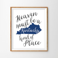 Heaven Must Be A Kentucky Kind Of Place Typography Print