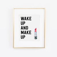 Wake Up and Makeup, Makeup Print, Makeup Wall Art, Beauty Print, Makeup Printable, Lipstick Print, Makeup Art, Makeup Quote, Printable Art