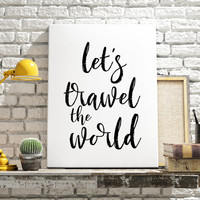 """TYPOGRAPHY""""Let's Travel The World"""" Travel Poster Quote Print Watercolor Inspirational Poster Black And White Quote Poster Scandinavian Print"""