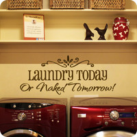 Laundry Today or Naked Tomorrow! (Top Embellishment)