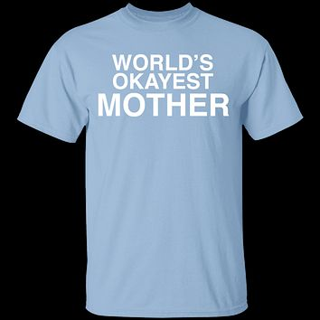 okayestMOTHER T-Shirt