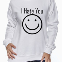 I Hate You :) Crew Neck Sweater