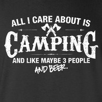 All I Care About is Camping And Like Maybe 3 People T-Shirt Walking Hiking Shirt tee Shirt Mens Ladies Womens Youth Kids ML-549