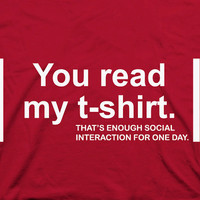 You Read My Shirt  funny dork antisocial cool by TheShirtDudes