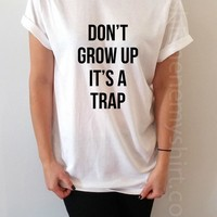 Don't Grow Up It's A Trap - Unisex T-shirt for Women - shpfy
