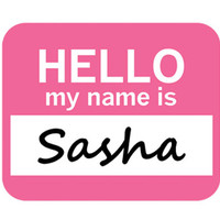 Sasha Hello My Name Is Mouse Pad
