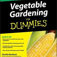 Vegetable Gardening for Dummies For Dummies 2