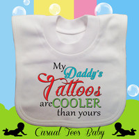 My Daddy's Tattoos are Cooler than Yours Funny Baby Bib Newborn Baby Gift