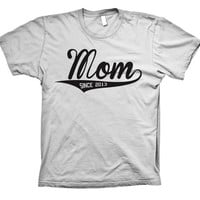 Mom Since 2013 Silver Tee Shirt - New Baby - Mother, Mom, Mommy Tshirt
