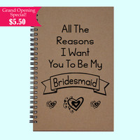 All The Reasons I Want You To Be My Bridesmaid - Journal, Book, Custom Journal, Sketchbook, Scrapbook, Extra-Heavyweight Covers