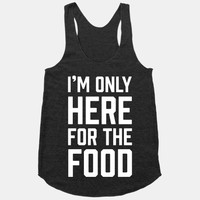 I'm Only Here For The Food