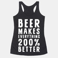 Beer Makes Everything 200% Better