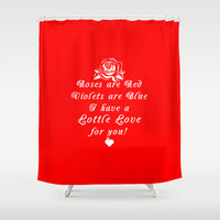 Roses are Red Love Lottle Quote Red Shower Curtain by Lottle