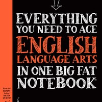 Everything You Need to Ace English Language Arts in One Big Fat Notebook Big Fat Notebooks STG