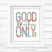 Good Vibes Only  - Canvas Paper Print: Watercolor Style Inspirational, Positive, Quote, Typography, Modern, Mod, Boho, Gift