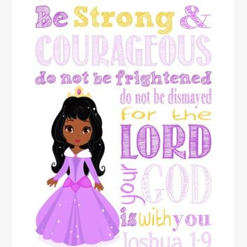 African American Aurora Christian Princess Nursery Decor Print, Be Strong & Courageous Joshua 1:9