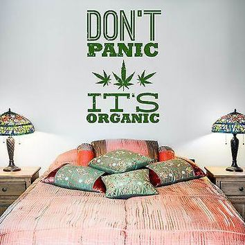 Wall Vinyl Marihuana Weed Don't Panic It Is Organic Unique Gift (z3404)