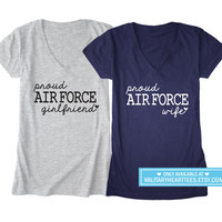 Custom Air Force tshirt, air force wife shirt, air force girlfriend shirt, air force mom shirt, air force sister shirt, air force clothing
