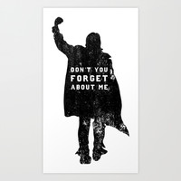 John Bender Doesn't Want You To Forget Art Print by LookHUMAN