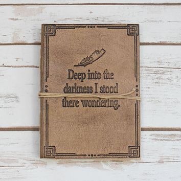 """""""Deep Into The Darkness"""" Quote Embossed Tan Leather Journal"""