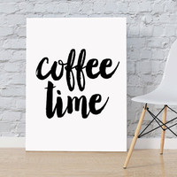 Coffee print Printable wall art It's coffee time Coffee art Typography poster Kitchen wall art Wall decor Typography print INSTANT DOWNLOAD
