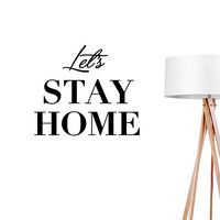 Let's Stay Home Wall Decal, Typography Wall Sticker, Typography Decal, Office Decor, Bedroom Wall Decal, Livingroom Wall Decal, Bedroom Art