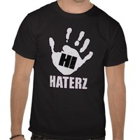 Hi Haters -- T-Shirt from Zazzle.com