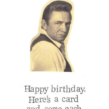 A Card And Some Cash Birthday Card | Funny Johnny Cash Sarcastic Dry Humor Country Music Pun Weird Cool Men Women Indie Hipster Money