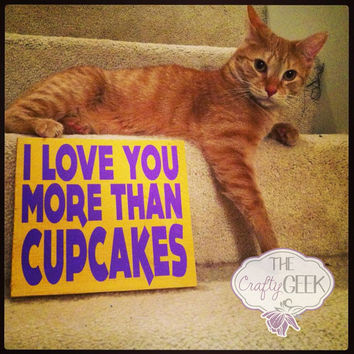I Love You More Than Cupcakes 10x10 Wood Sign