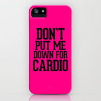 Don't put me down for Cardio iPhone Case by RexLambo | Society6