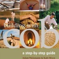 Building With Cob: A Step-by-step Guide: Building With Cob