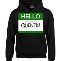 Hello My Name Is QUENTIN v1-Hoodie