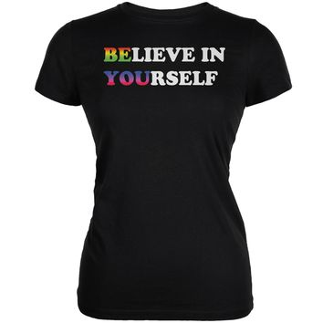 Believe in Yourself Be You LGBT Black Juniors Soft T-Shirt