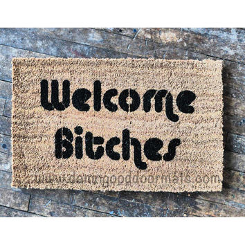 Welcome Bitches- doormat