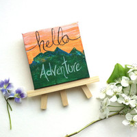 Hello Adventure Fun Mini Painting with Stand Included- Acrylic Tiny Square Painting